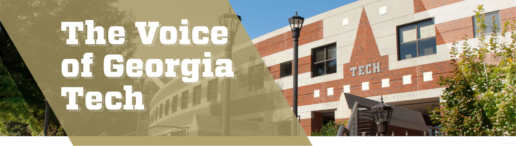 "Georgia Tech's Wardlaw Center with text, ""The Voice of Georgia Tech"""